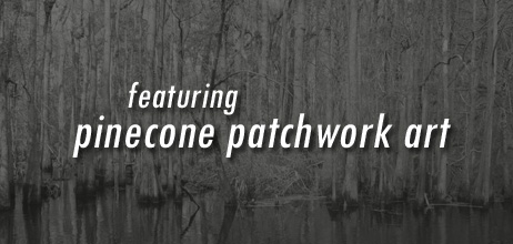 Featuring Pinecone Patchwork Art